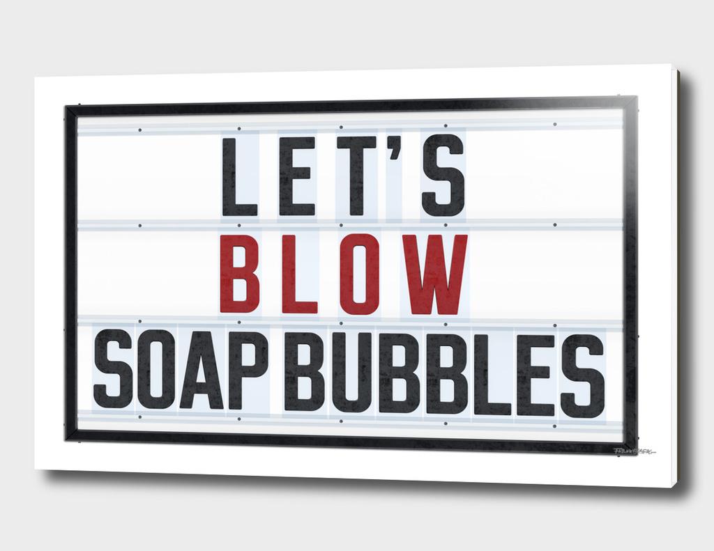Let's Blow Soap Bubbles