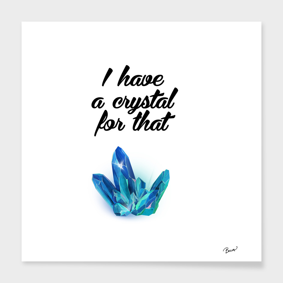 I have a crystal for that