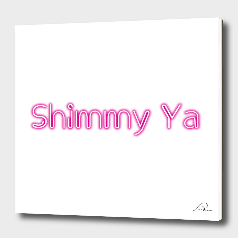 Shimmy Ya