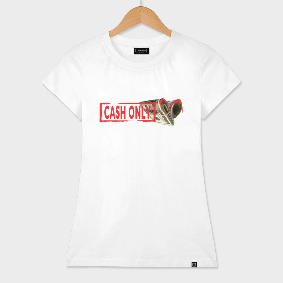 Cash Only (transparent background on t-shirt)