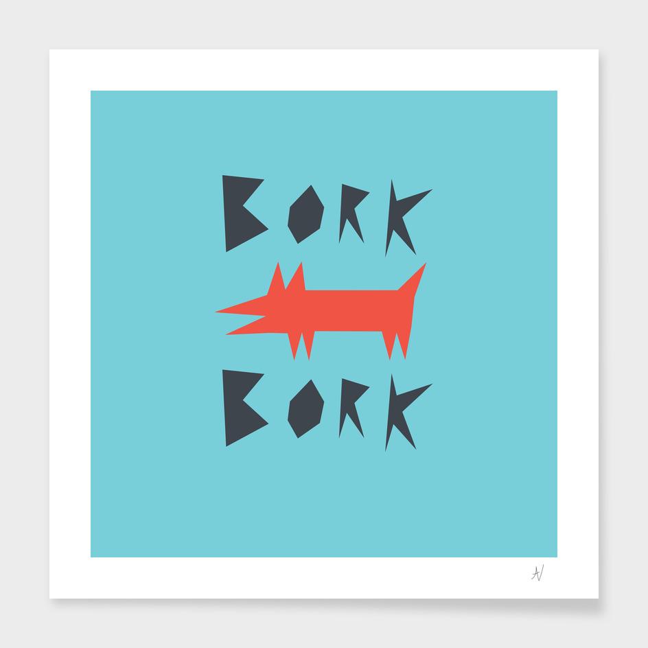 Bork Bork By Dog
