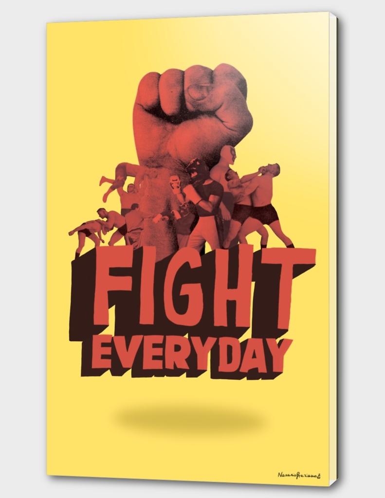 Fight Everyday - YELLOW