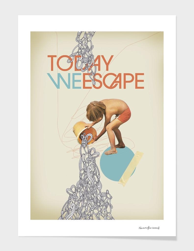 Today we Escape