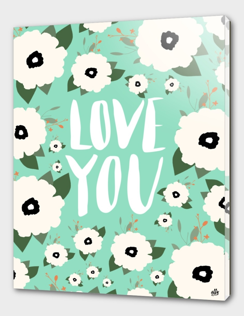 Love you Floral
