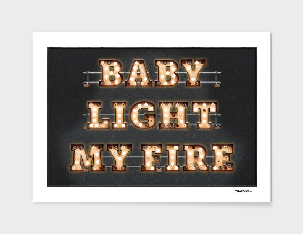 Baby light my Fire