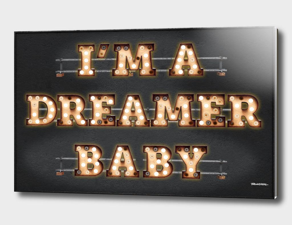 I'm a Dreamer Baby