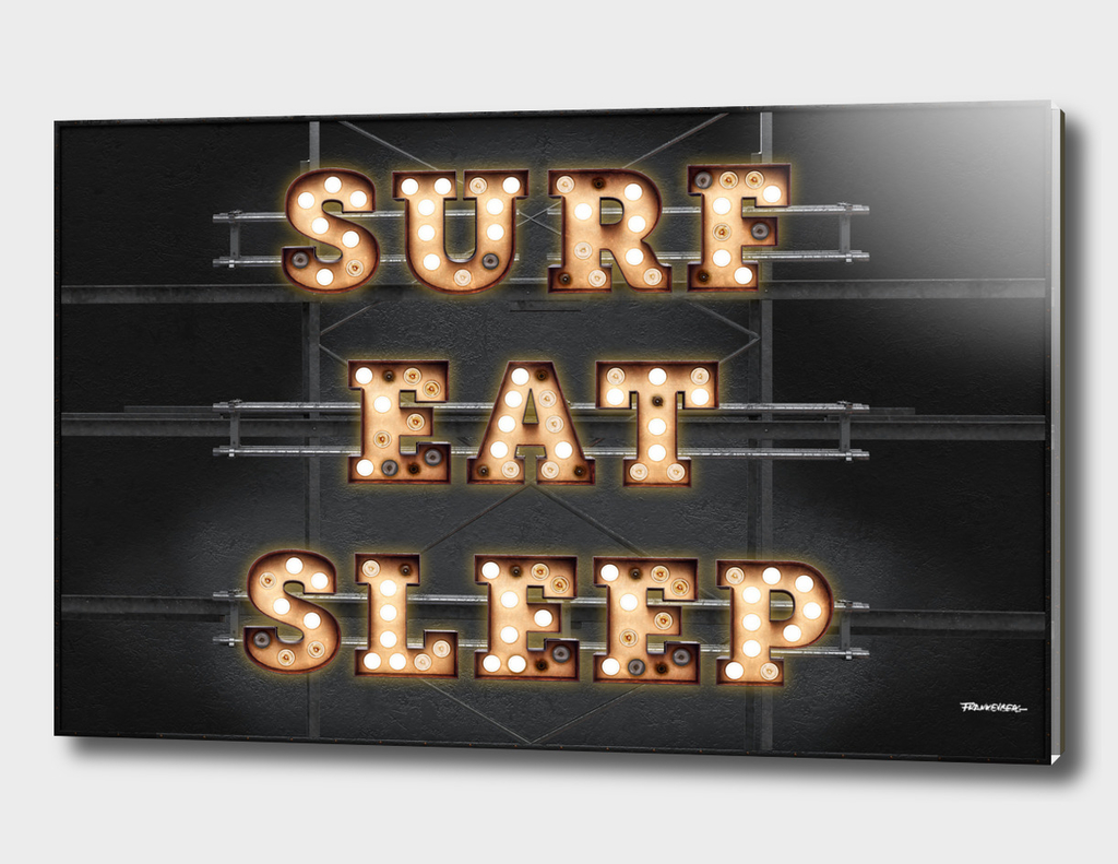 SURF - EAT - SLEEP