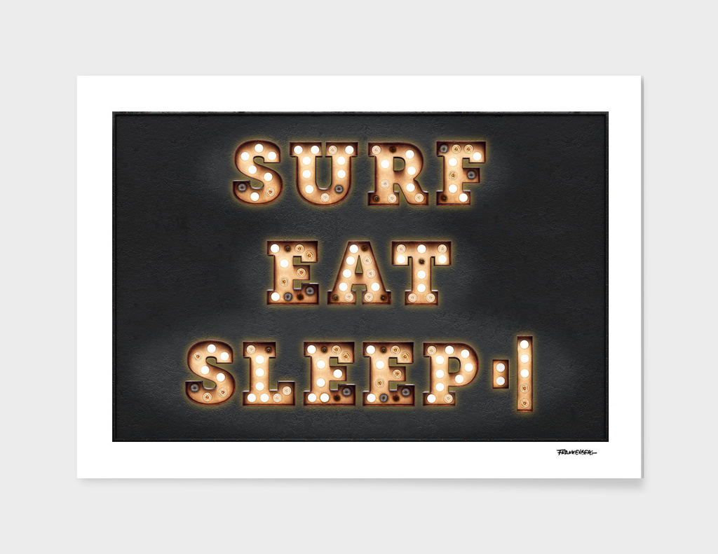 SURF - EAT - SLEEP - REPEAT