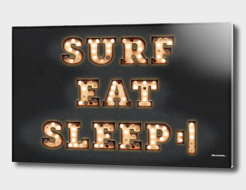 SURF - EAT - SLEEP - REPEAT