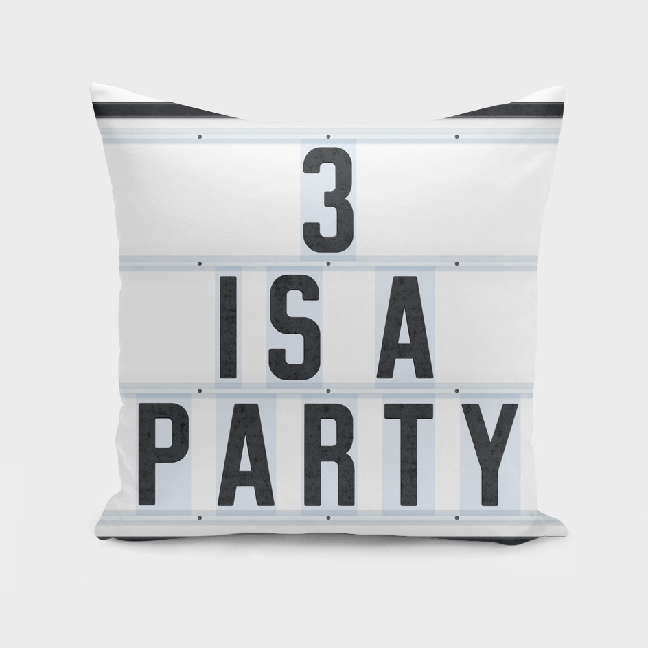 3 is a Party
