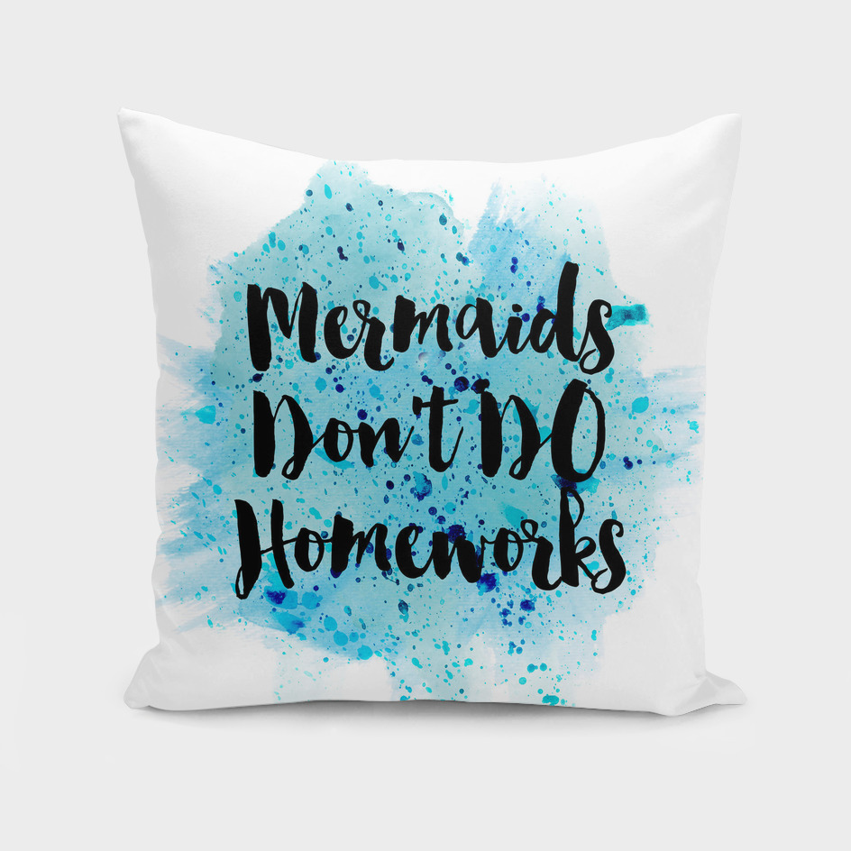 Mermaids don't do homeworks