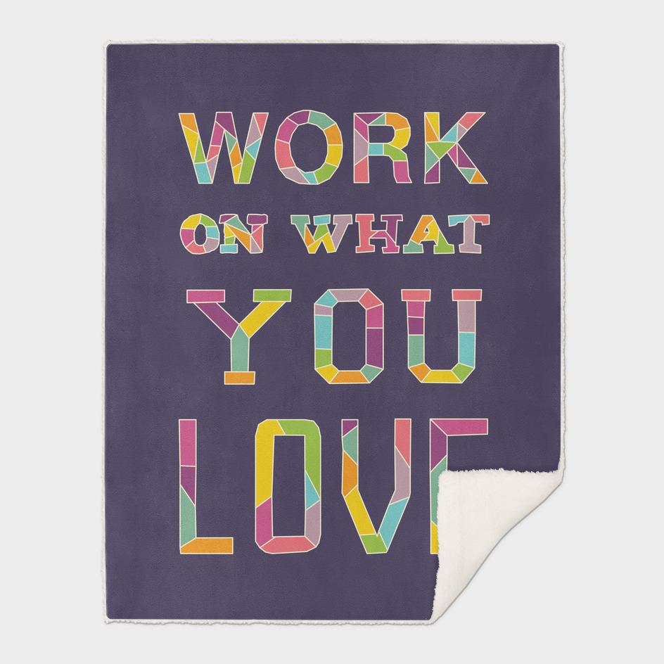Work On What You Love