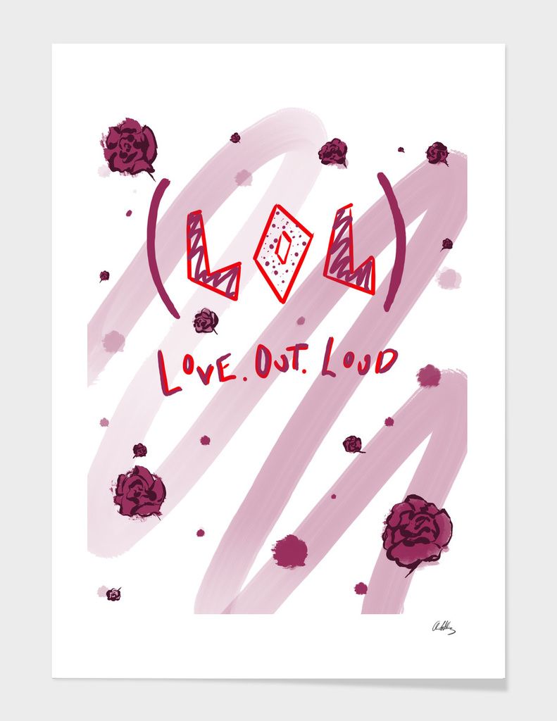 L.o.L! (Love. Out. Loud!)