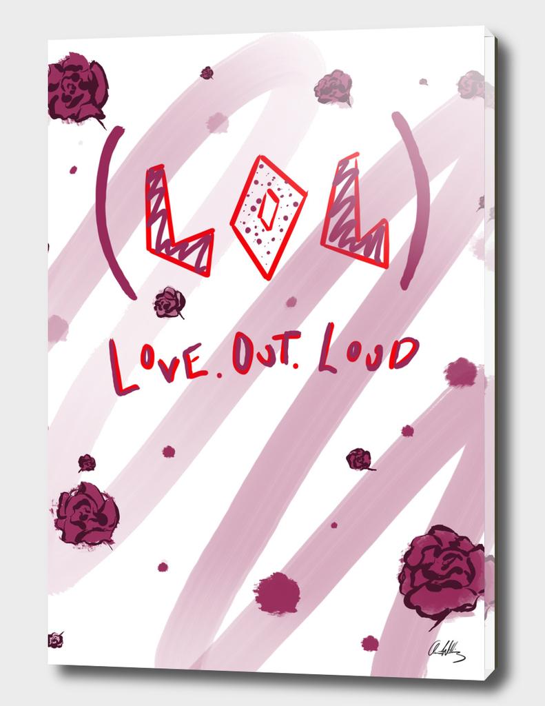 L.o.L! (Love. Out. Loud!)