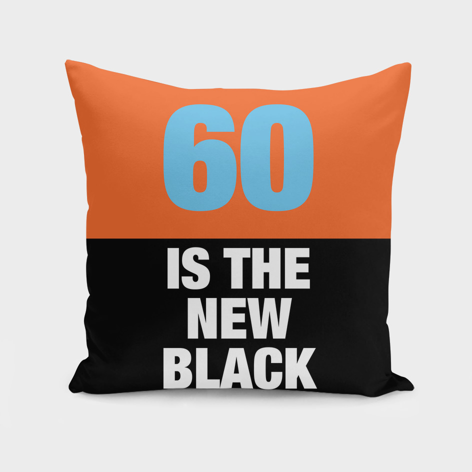 60 is the new Black
