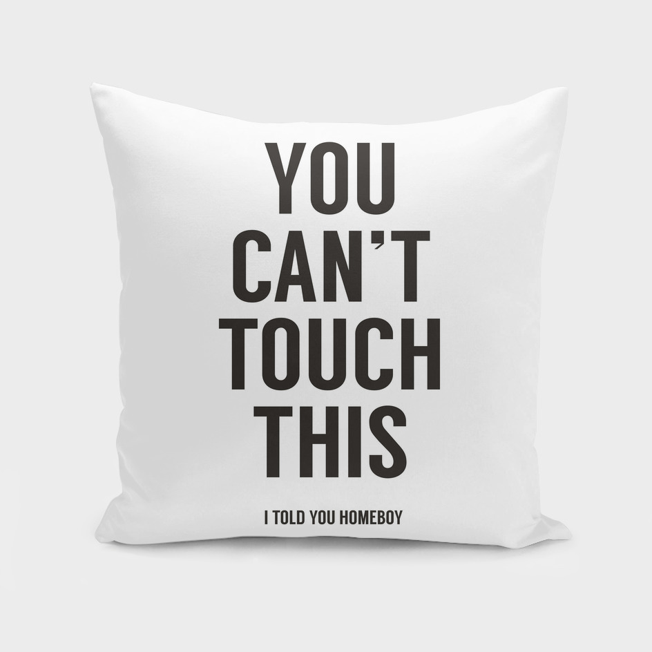 You can't touch this (white)