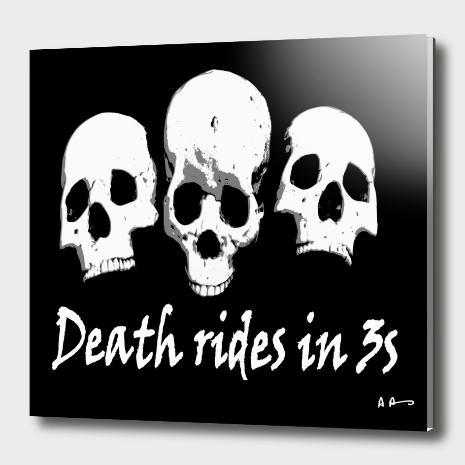 Death rides in threes