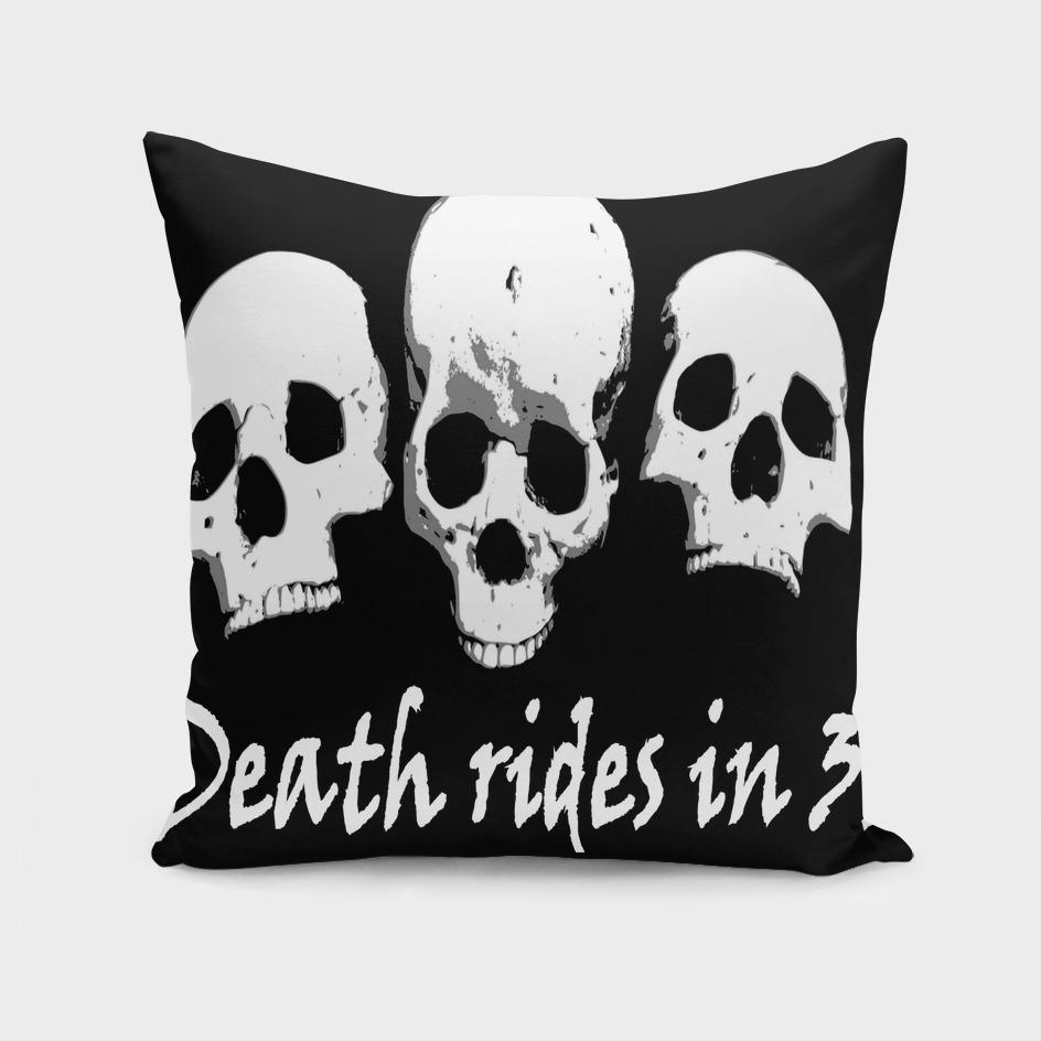 Death rides in threes