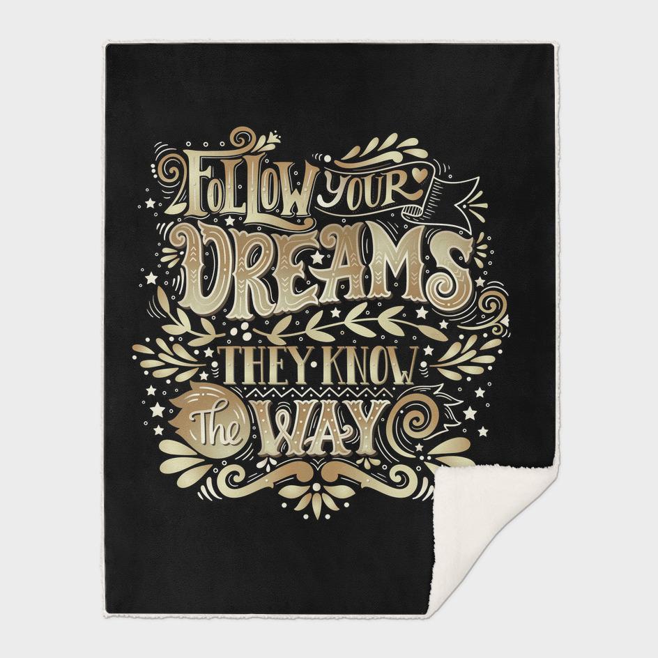 Follows Your Dreams