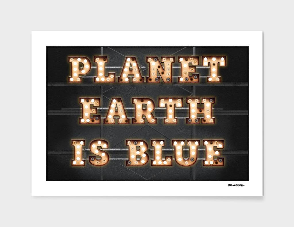 Planet Earth is Blue - Bulb