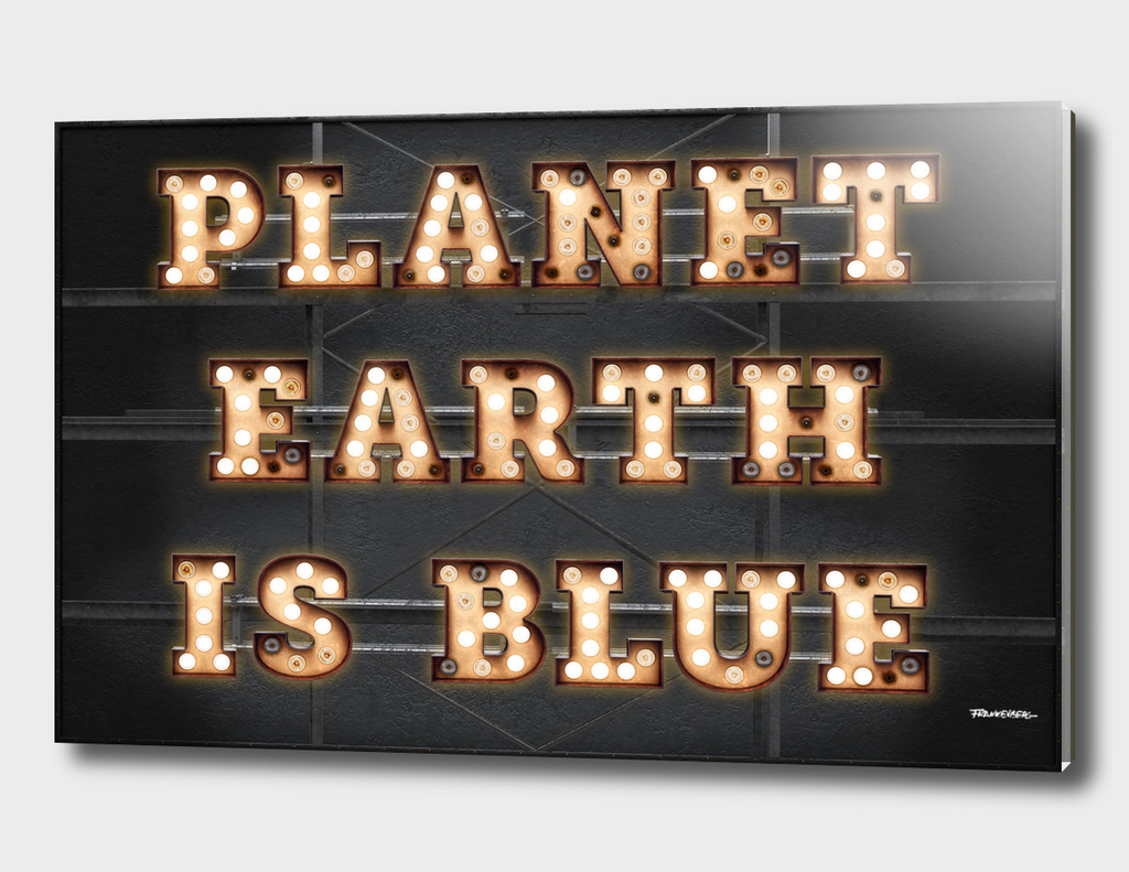 Planet Earth is Blue - Bulb