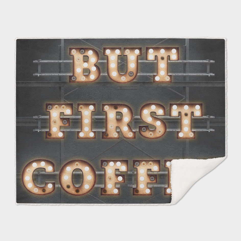 But First Coffee - Bulb