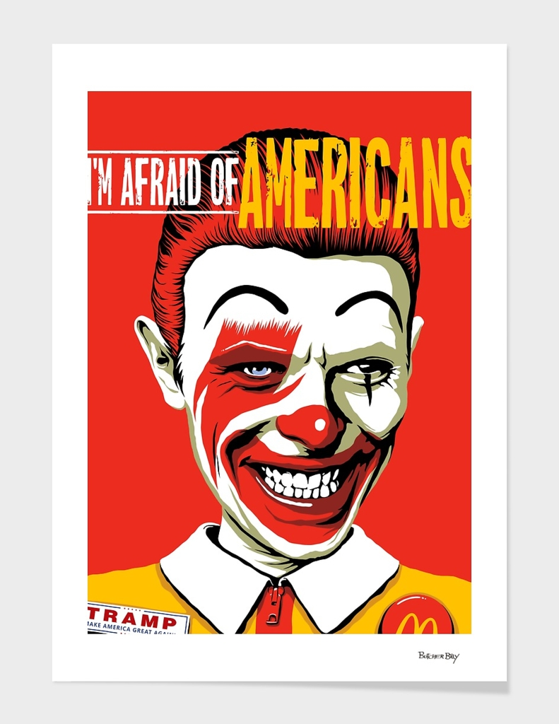 I'm Afraid of Americans