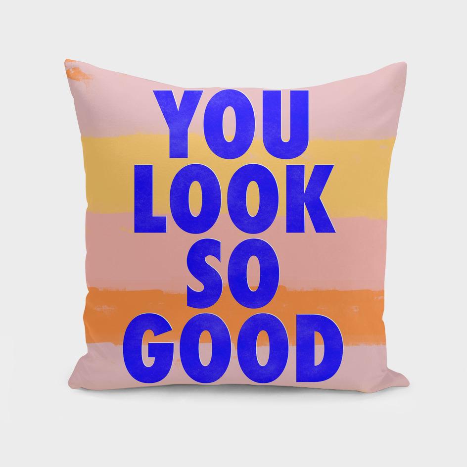You Look So Good!