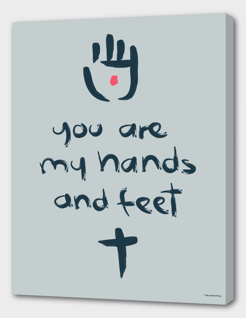 You are my hands and feet