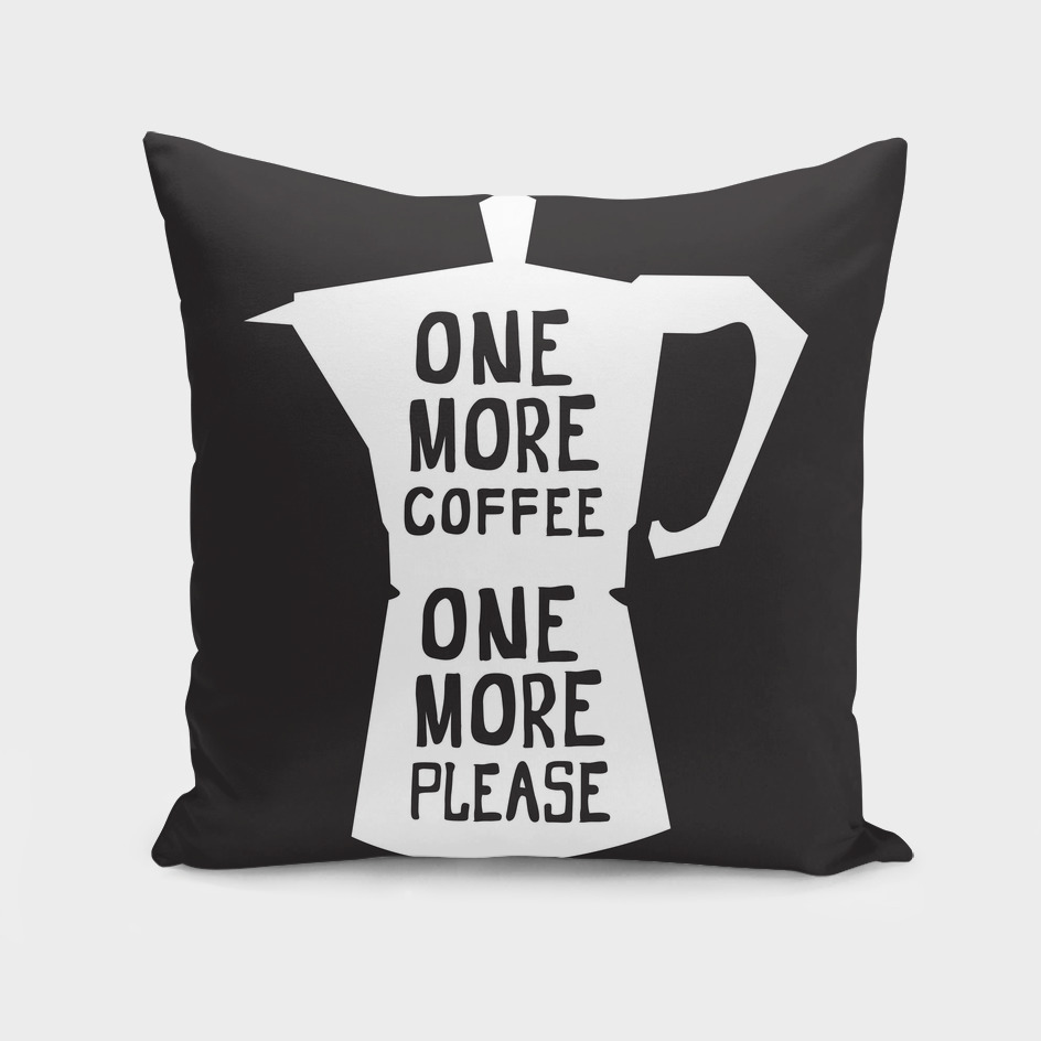 One More Coffee Please