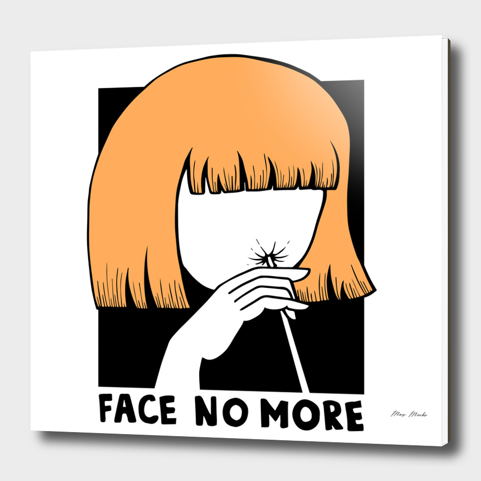 Face no more