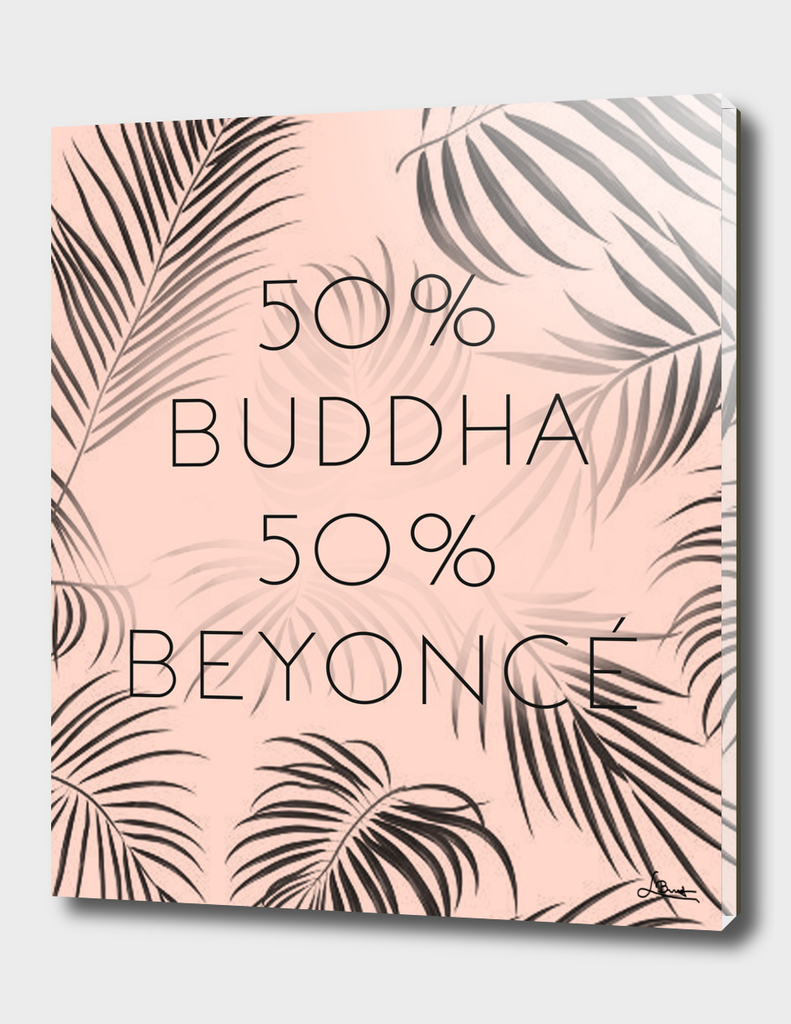 """50% Buddha 50% Beyonce"" Rosy Text Print With Plant Pattern"